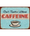Metalen koffie plaatje 30 x 40 cm Cant Function Without Caffeine