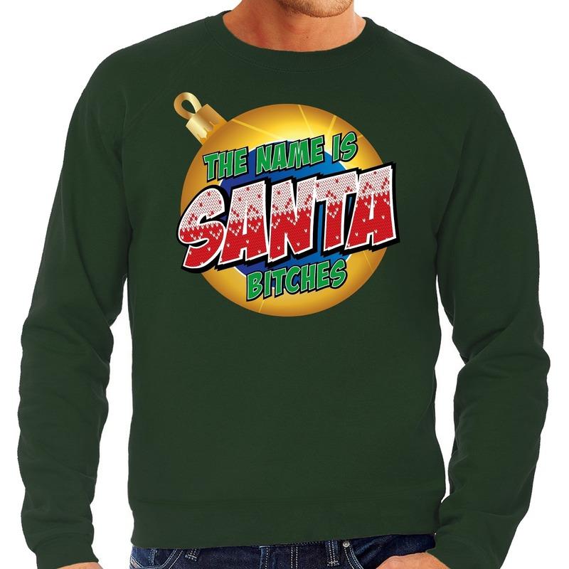 Foute kerstborrel trui / kersttrui The name is Santa bitches groen voor heren XL (54) Groen