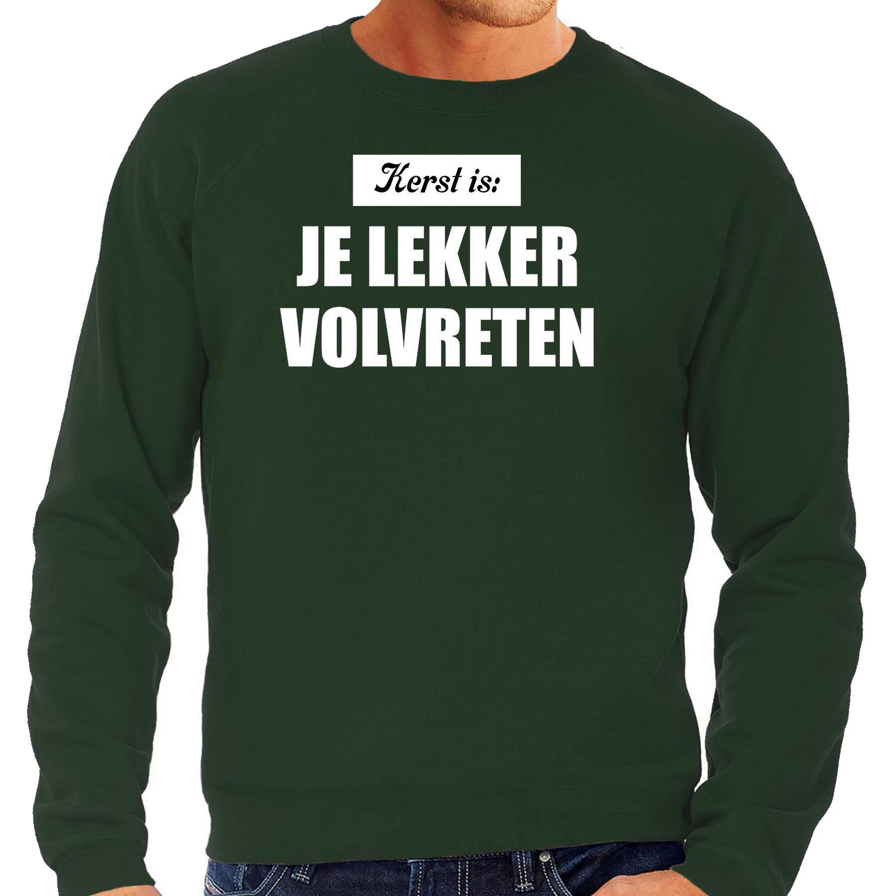 Groene Kerstsweater - Kerstkleding Kerst is: je lekker volvreten voor heren M -