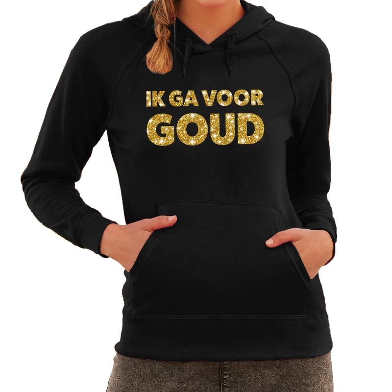 Hooded sweater zwart met gouden Ik ga voor GOUD bedrukking