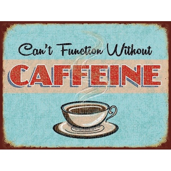 Metalen koffie plaatje 30 x 40 cm Cant Function Without Caffeine Multi
