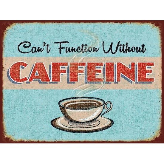 Metalen koffie plaatje 30 x 40 cm Cant Function Without Caffeine - Feestdecoratieborden